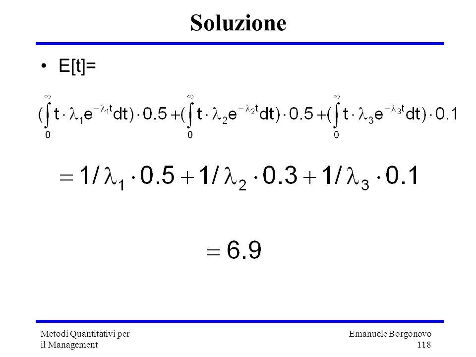 Soluzione E[t]= Metodi Quantitativi per il Management